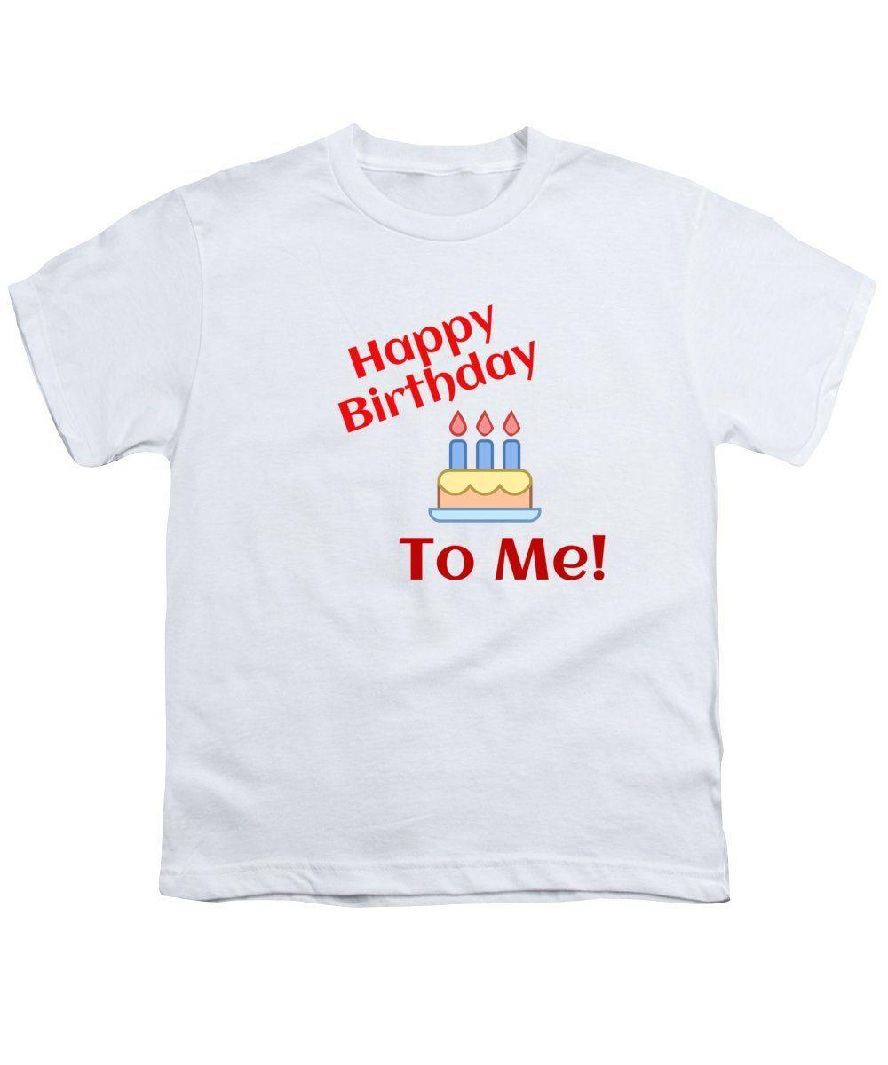 Happy Birthday To Me Kids Youth Tee Shirt