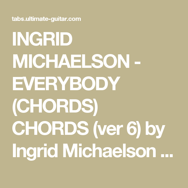 Ingrid Michaelson Everybody Chords Chords Ver 6 By Ingrid