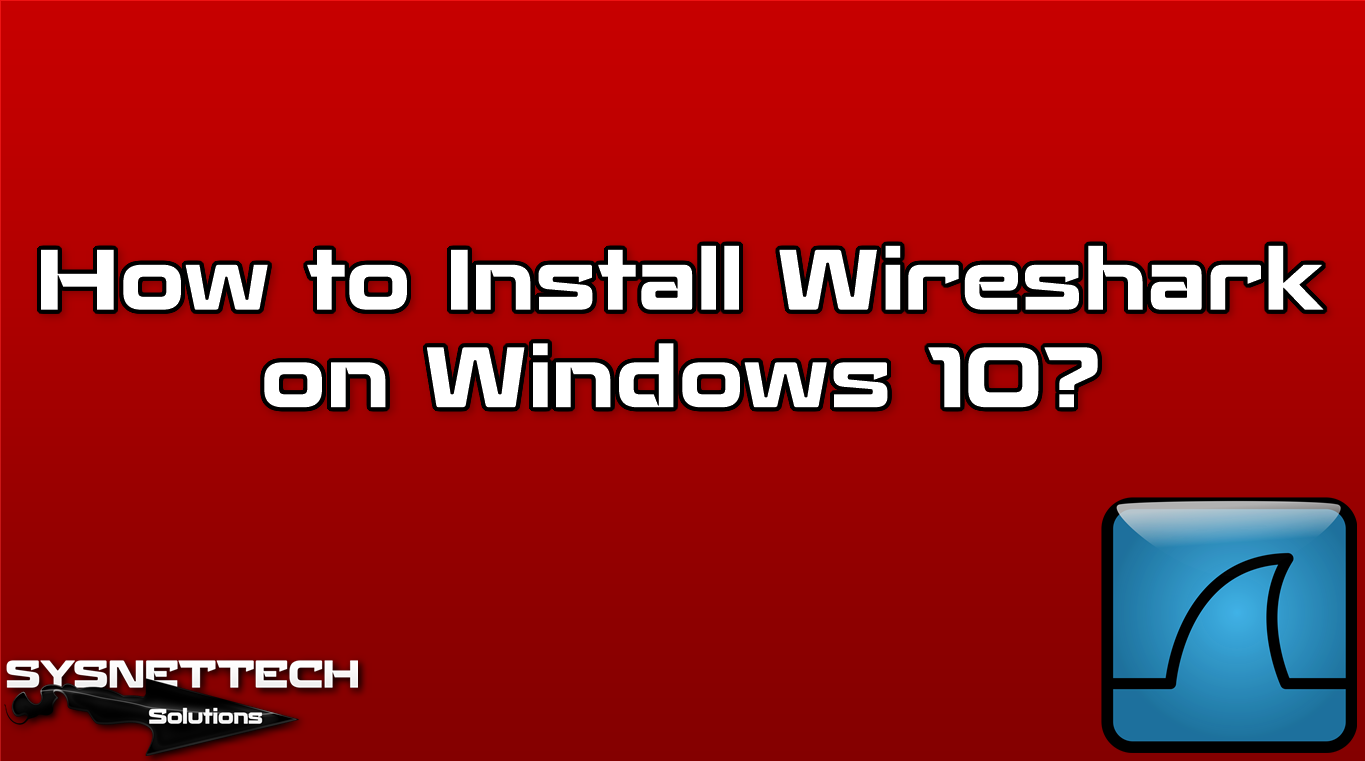 Pin By Sysnettech Solutions On Wireshark Windows 10
