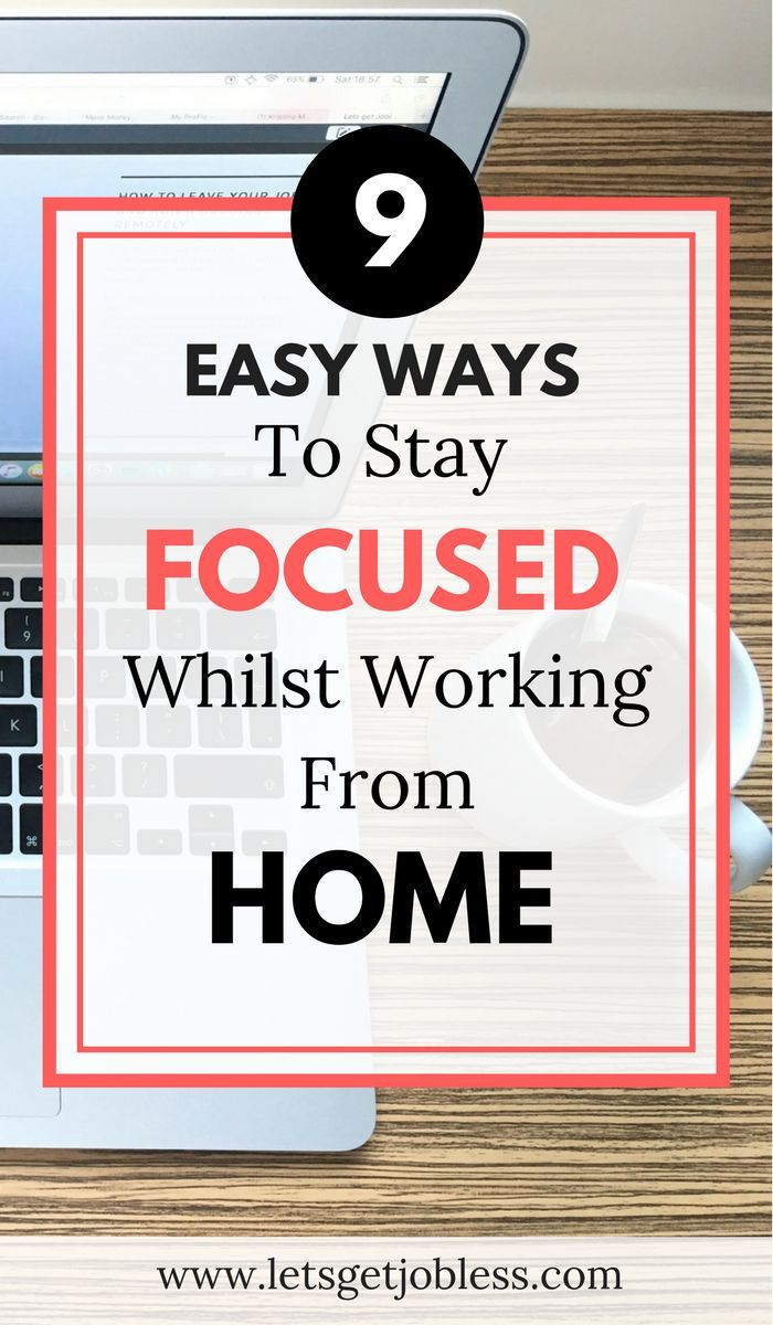 9 Easy ways to stay focused, whilst working from home | Blogging