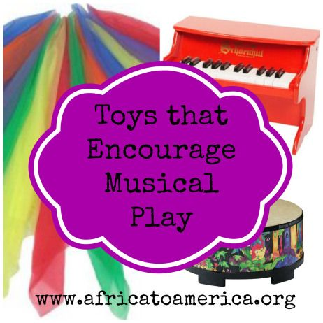 Toys to Encourage Musical Play.