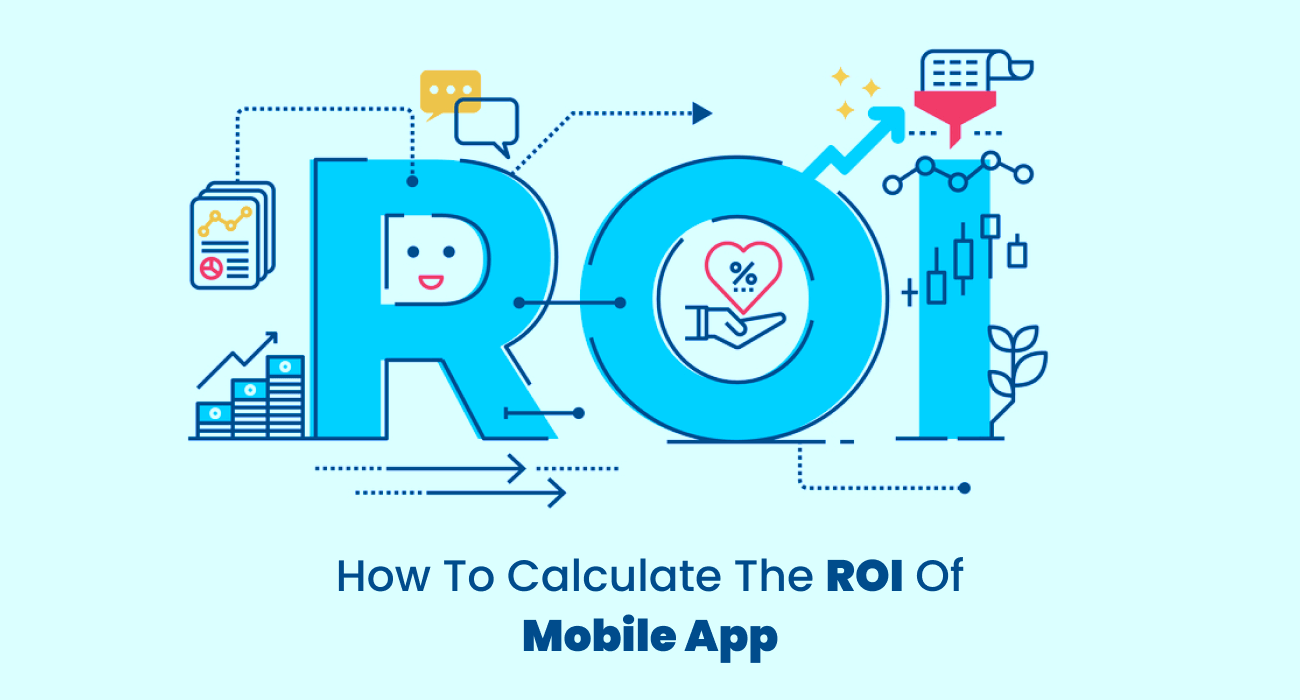 How To Calculate The ROI Of Mobile App Mobile app, App