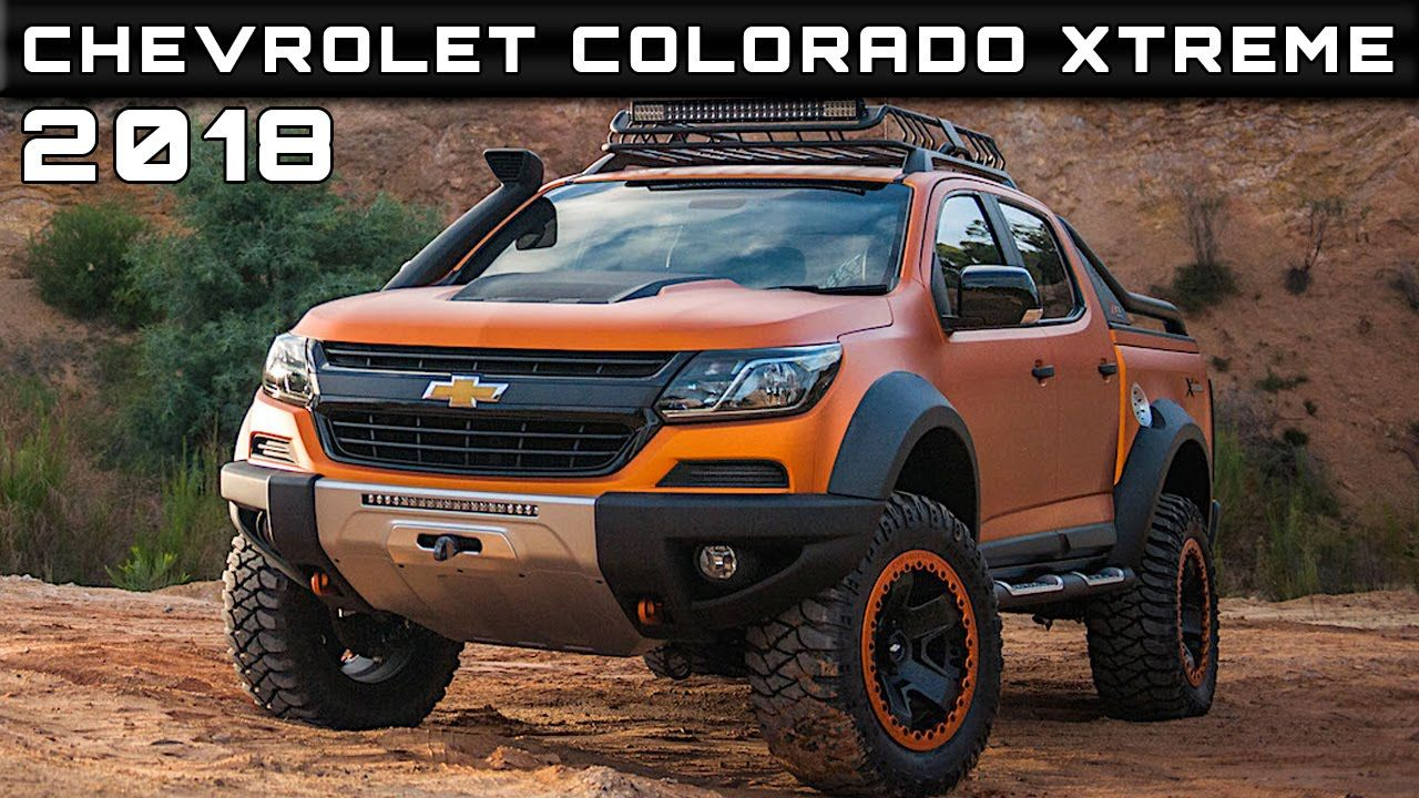 2018 Chevrolet Colorado Xtreme Review Rendered Price Specs Release