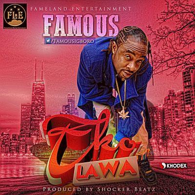 Famous Igboro – Eko Lawa (Prod. By Shocker)