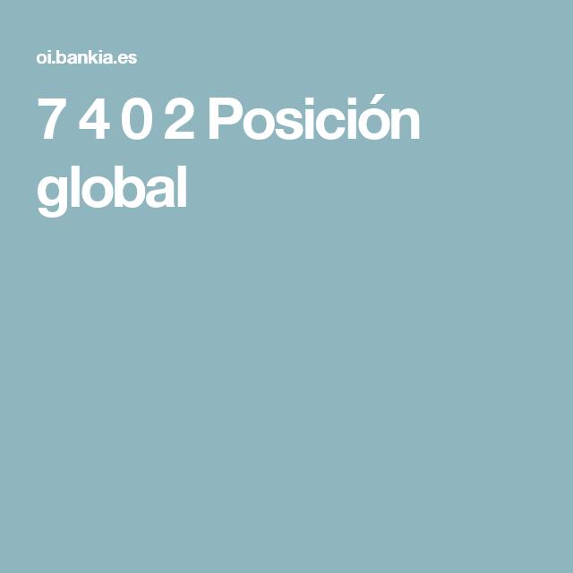 7 4 0 2     Posición global