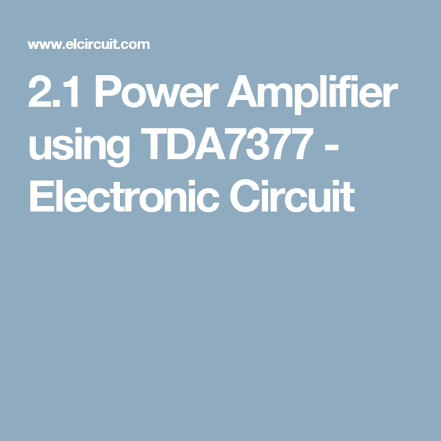 2 1 Power Amplifier using TDA7377 | diy hi-fly | Audio
