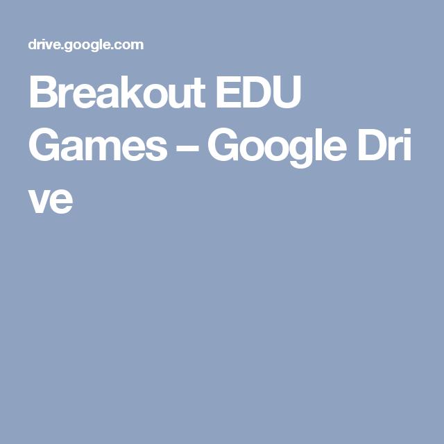 Breakout Edu Games Google Drive Breakout Edu Games Breakout