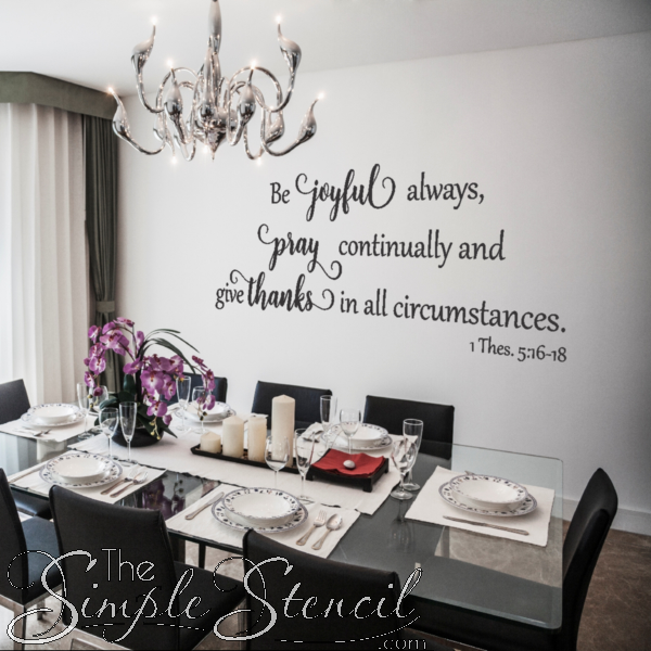 A Professionally Designed Vinyl Wall Decal Of The Popular Verse From 1 Thes 5 16