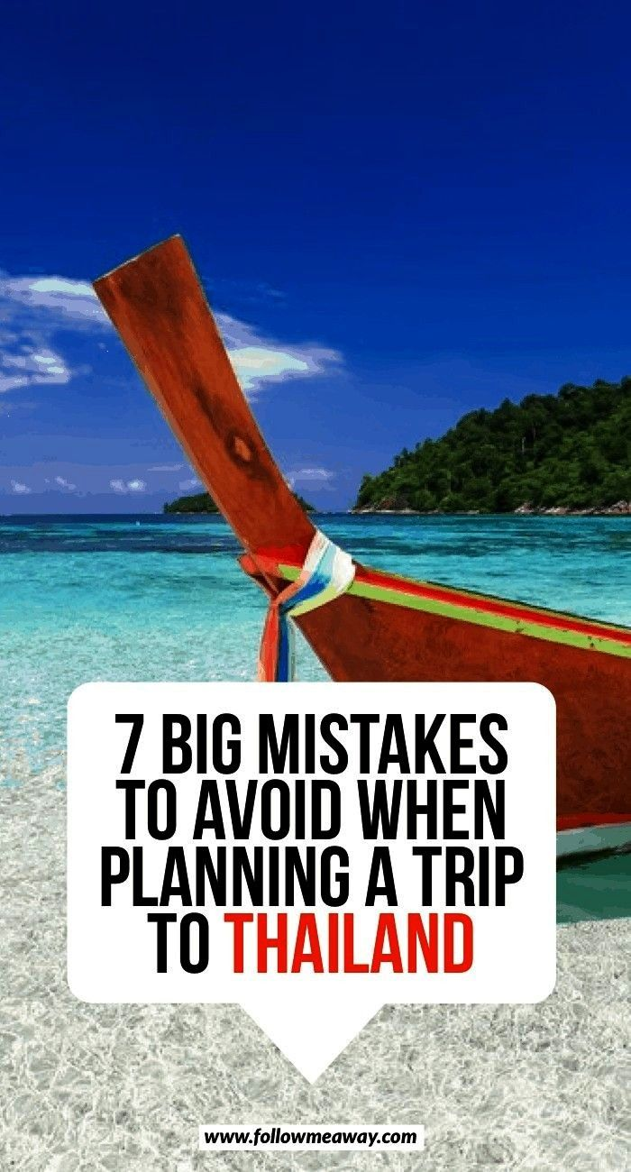 Mistakes To Avoid When Planning A Trip To Thailand  What to do in Thailand  dont make these mistakes in Thailand  how to plan your first trip to Thailand  Thailand itiner...