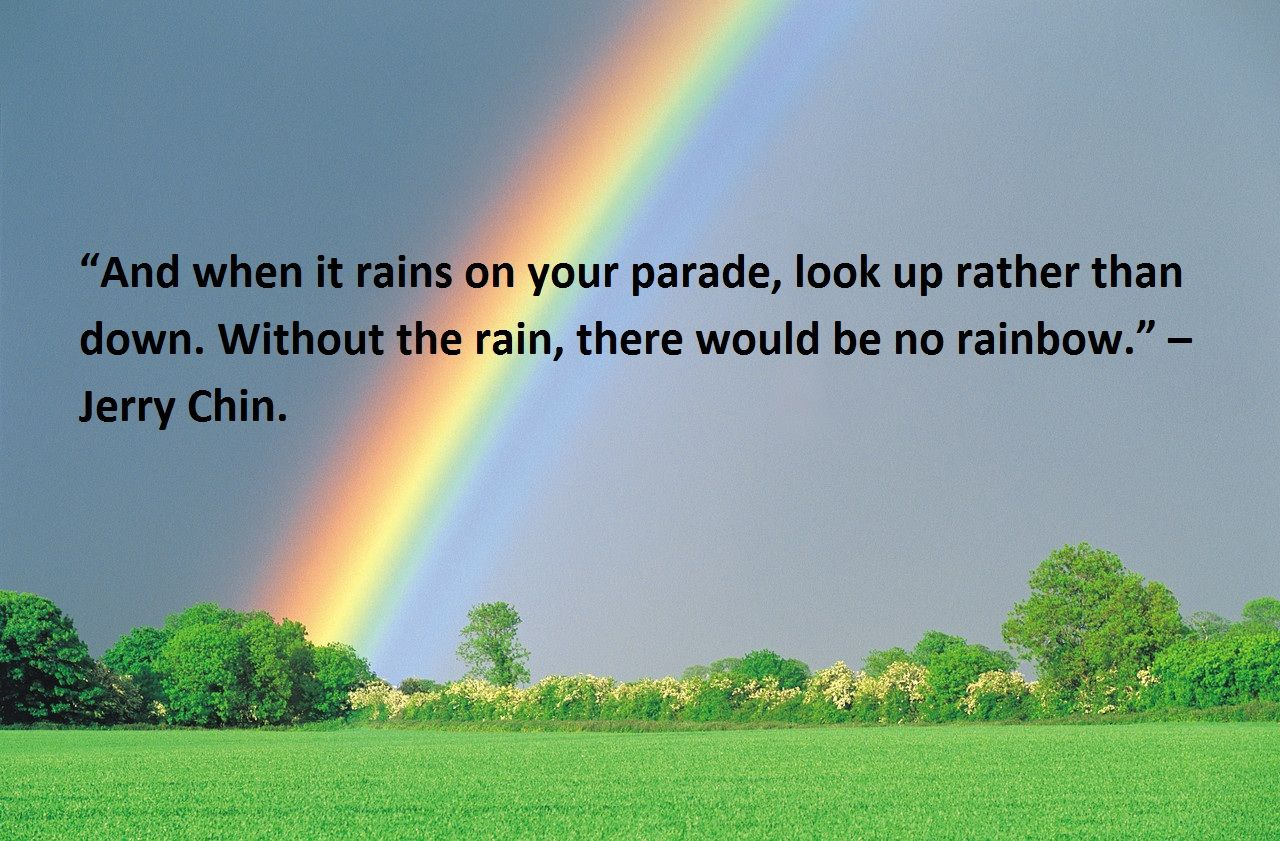 Quote Of The Day Jerry Chin Rainbow Quote Life Quotes Quotes