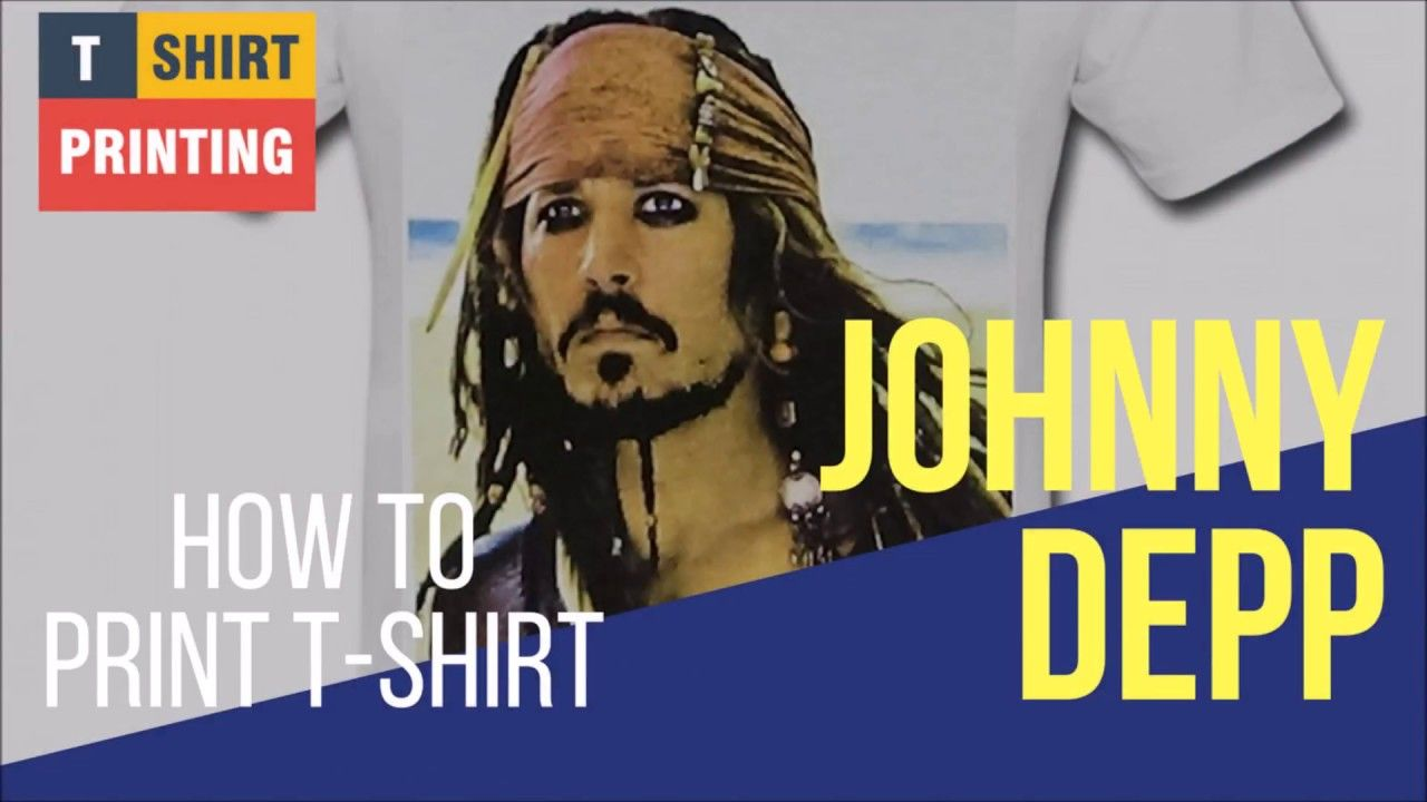 How To Make Your Own T Shirt How To Print Your Own Johnny Depp T