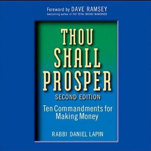 Thou Shall Prosper: Ten Commandments for Making Money (Audio Download): Amazon.co.uk: Daniel Lapin, A. C. Feliner, Audible Studios: Books