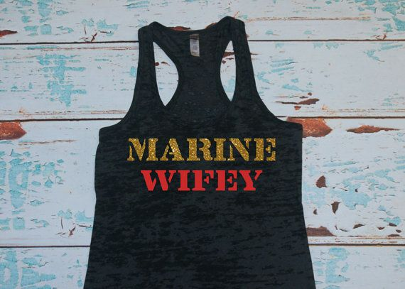 Marine Wifey Tank Top Shirt. Marines. Military Navy, Army, Coast Guard, Air Force. Burnout Tank Top. on Etsy, $22.00