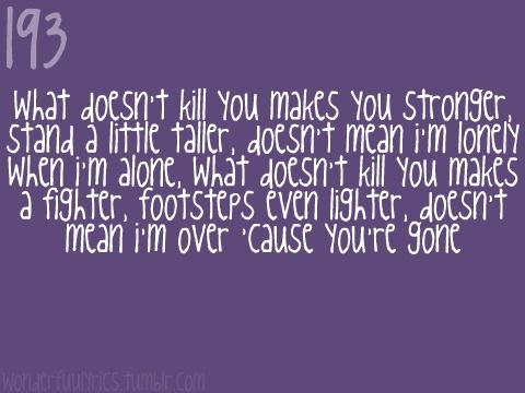 Kelly Clarkson Stronger Song Lyric Quotes Song Quotes Soundtrack To My Life