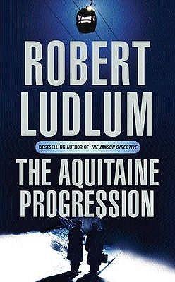 The Aquitaine Progression Robert Ludlum Book Community Romance Books