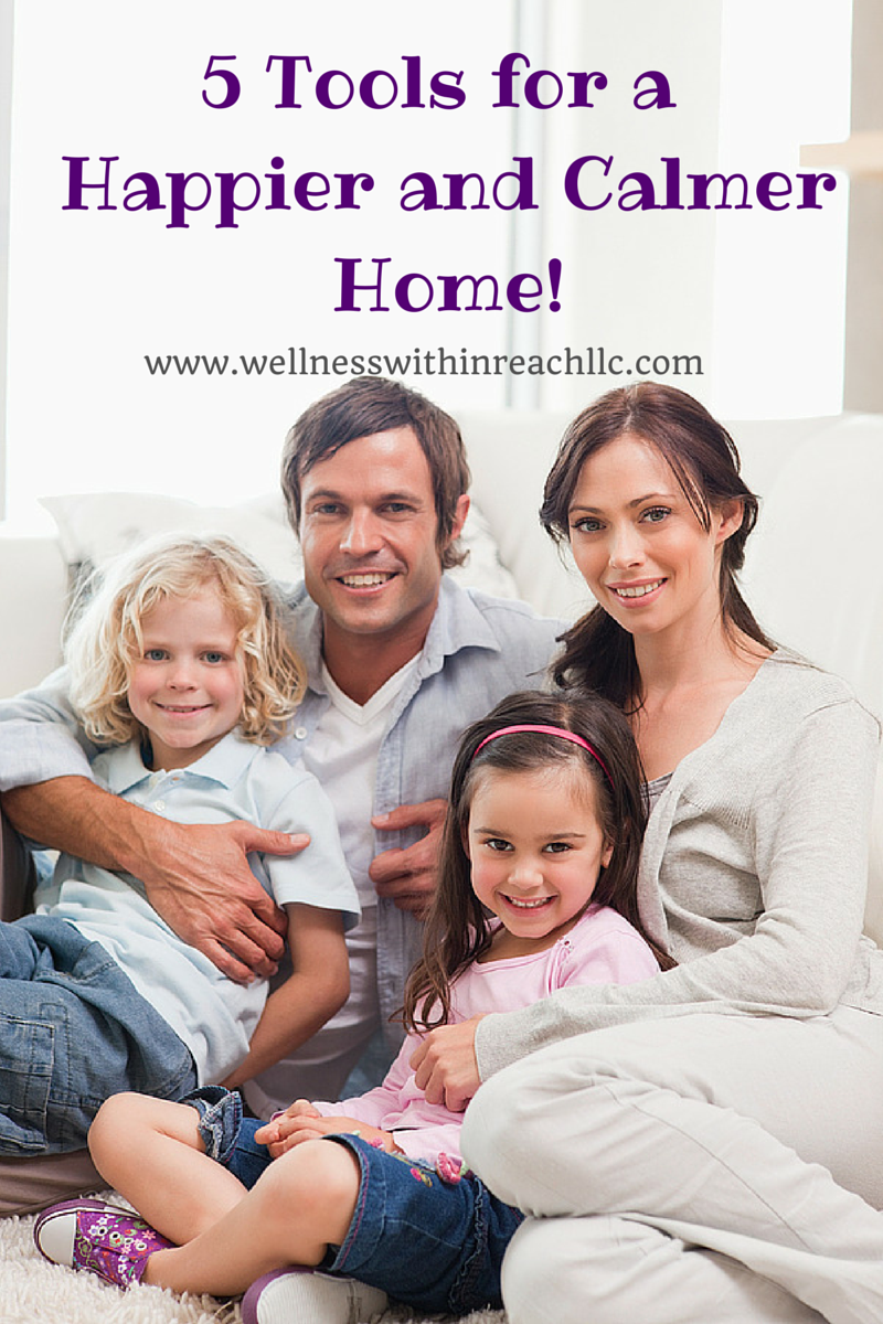 5 Tools for a Happier and Calmer Home! Parenting, Kids