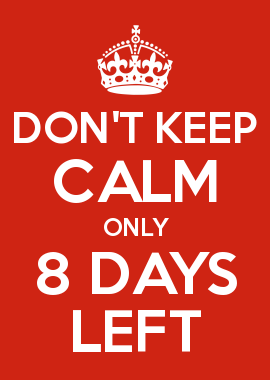 Don T Keep Calm Only 8 Days Left Happy Birthday Quotes For Friends Keep Calm My Birthday Birthday Month Quotes