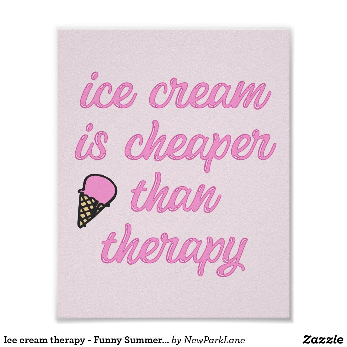 Ice Cream Therapy Funny Summer Quote Poster Zazzle Com Summer Quotes Funny Ice Cream Quotes Funny Summer Humor