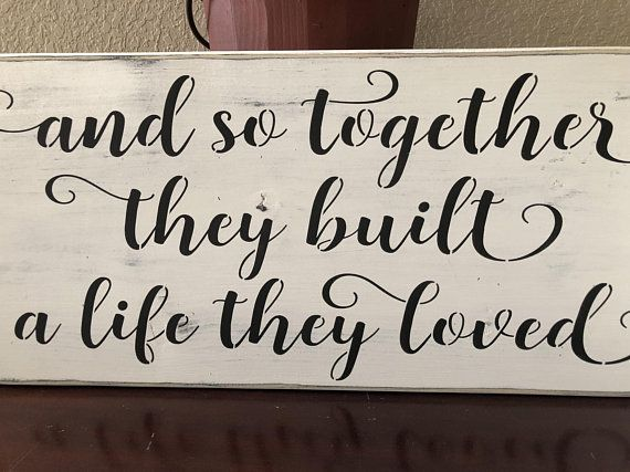 Download And so together they built a life they loved, wood sign ...