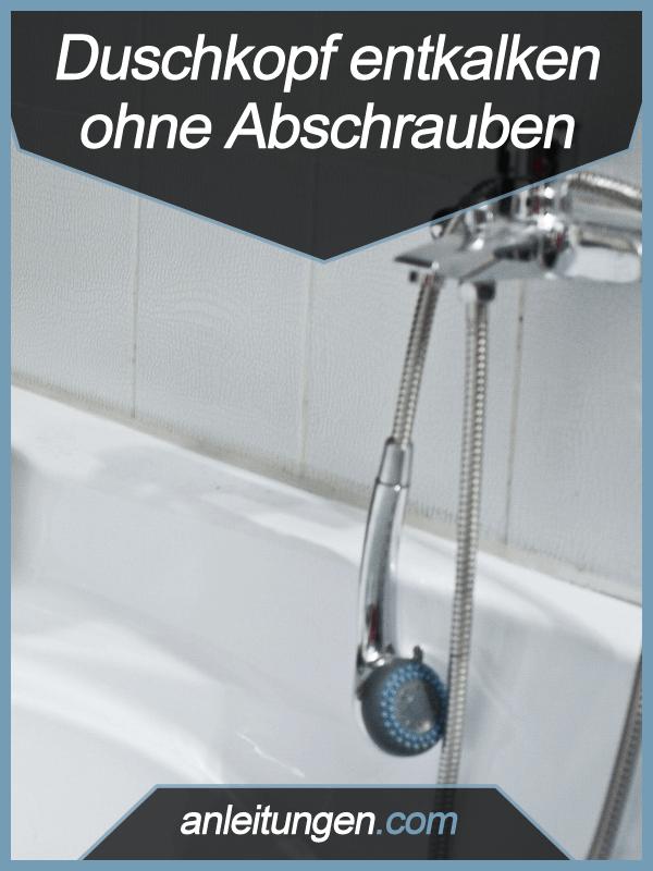 Anleitung Duschkopf entkalken Duschkopf, Dusche