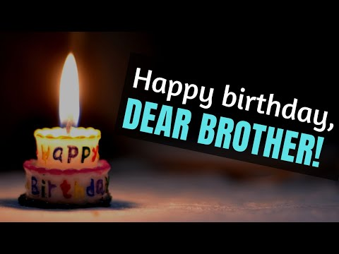Happy Birthday Brother Birthday Wishes For Brother Whatsapp