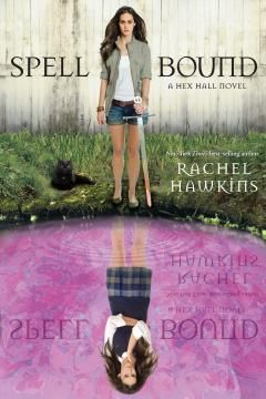 Spell Bound (A Hex Hall Novel) by Rachel Hawkins - Can Sophie Mercer get her powers back before it's too late?