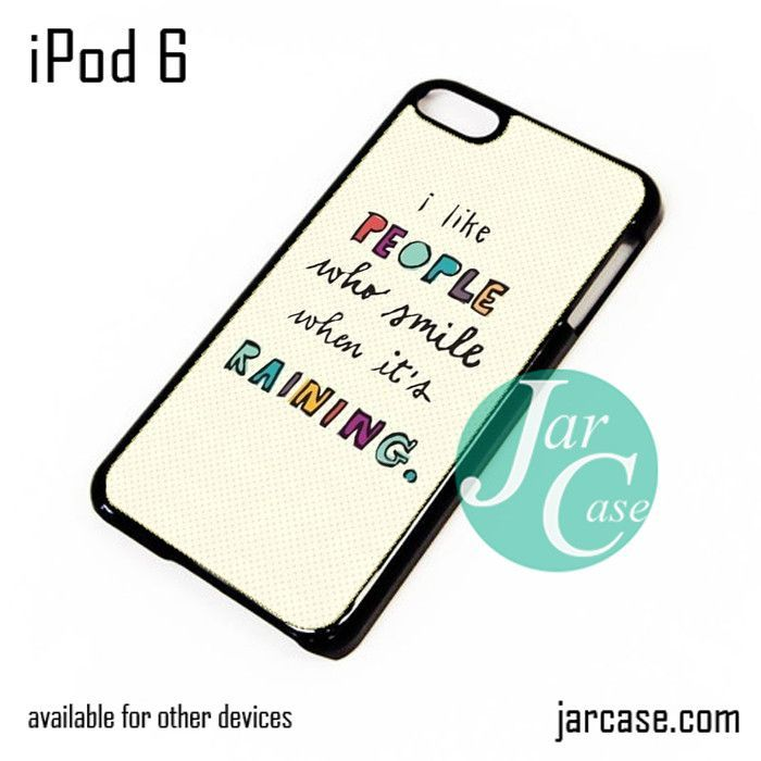 i like people who smile when its raining iPod Case For iPod 5 and iPod 6
