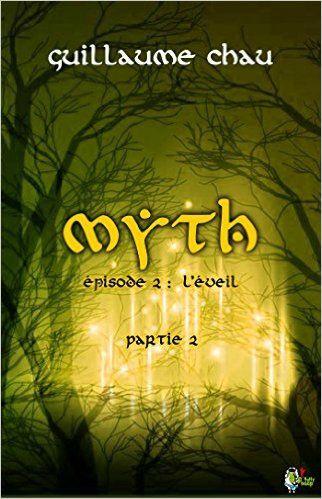 Myth Episode 2 L Eveil Partie 2 Guillaume Chau Chroniques Livres Episode Lectures Eveil