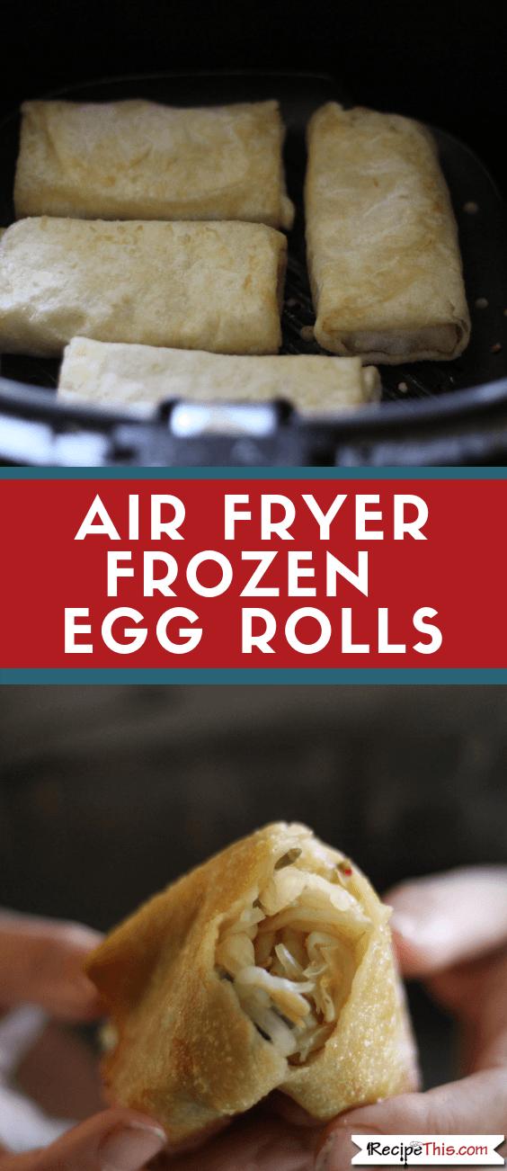 Air Fryer Frozen Egg Rolls Recipe Frozen egg rolls