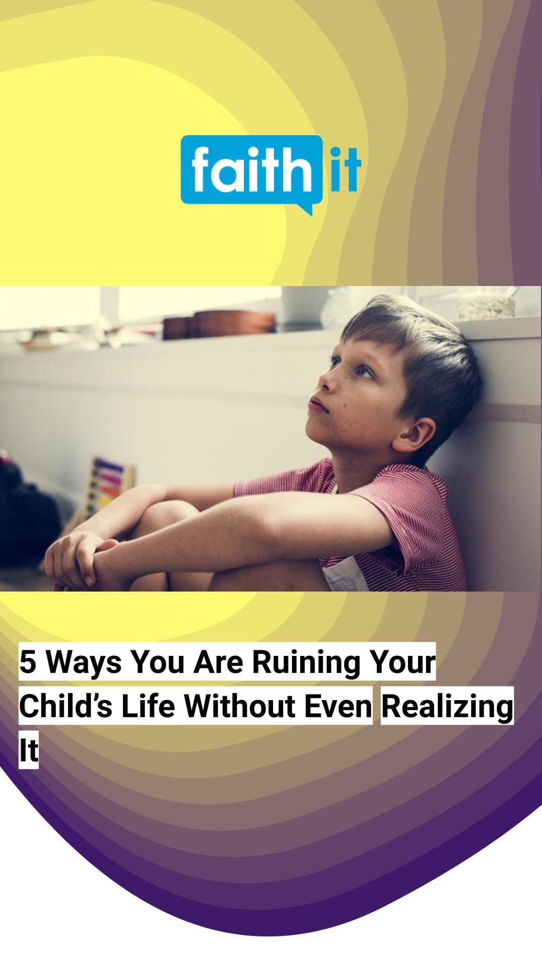 5 ways you are ruining your childs life without even