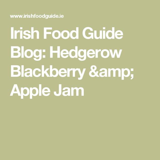 Irish Food Guide Blog: Hedgerow Blackberry & Apple Jam