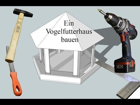 ein vogelfutterhaus bauen youtube pinterest v gel haus und vogelhaus bauen. Black Bedroom Furniture Sets. Home Design Ideas