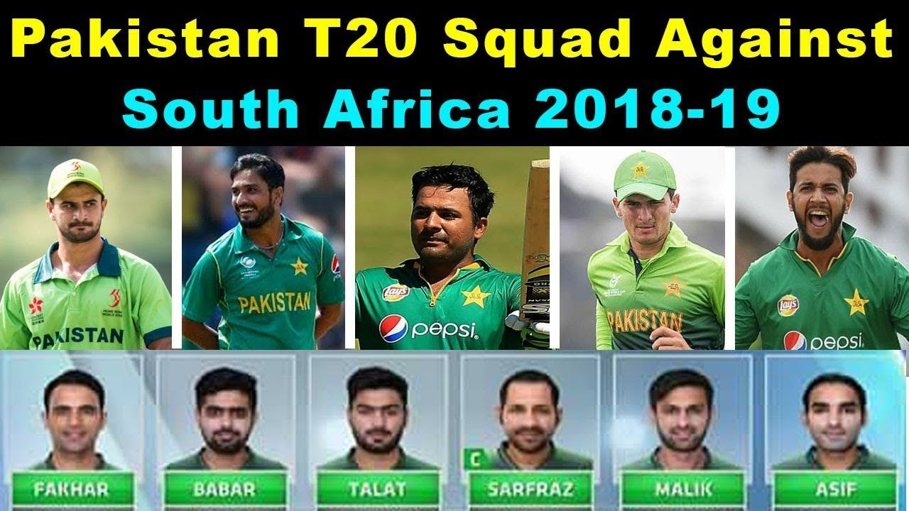 Pakistan T20 Squad Against South Africa 2018-19 | Pakistan ...