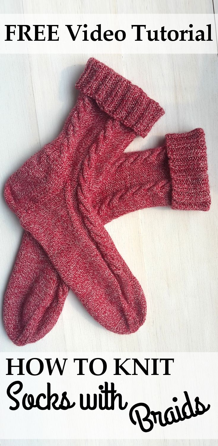 Detailed Video Tutorial about Socks with Braids. Easy to Follow ...