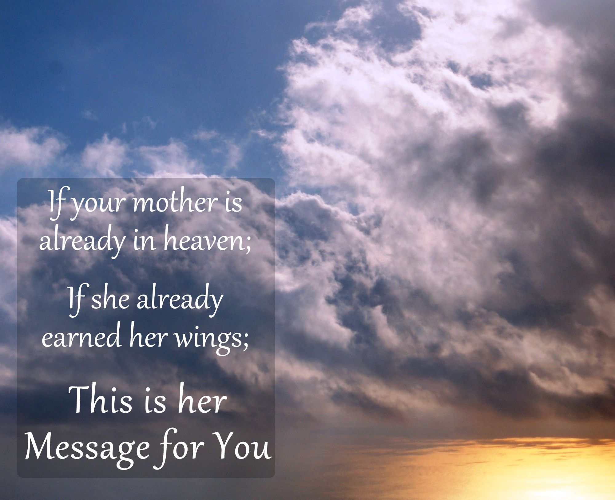 Missing My Mom In Heaven Quotes Your Mother's Day Message From Your Angel Mom In Heavenjohn M