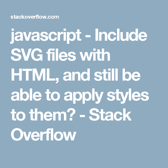 javascript - Include SVG files with HTML, and still be able to apply