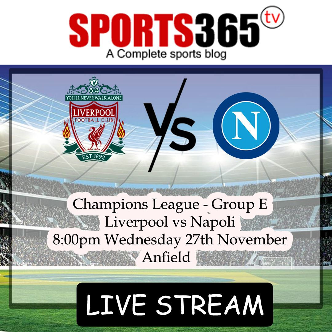 Liverpool vs Napoli Match Preview & Free Streaming Links