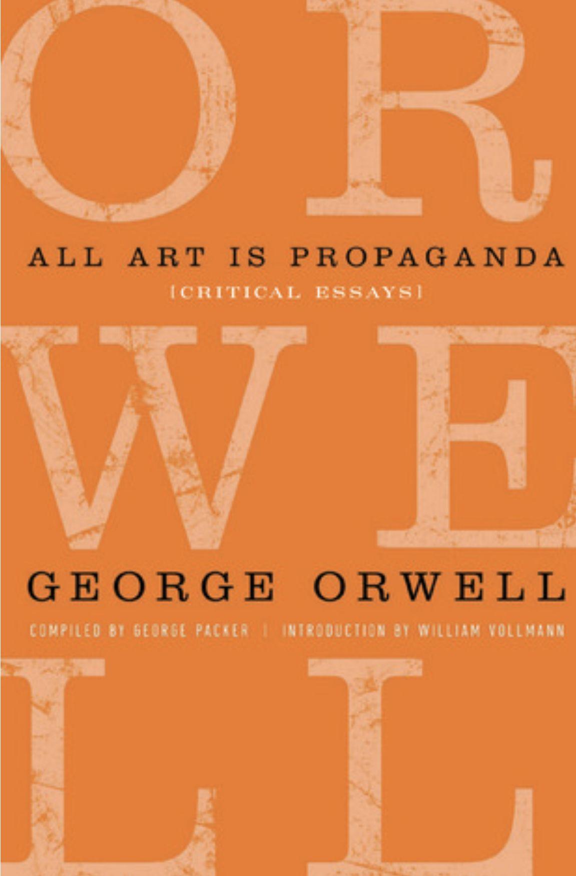 All Art I Propaganda Critical Essay By George Orwell Essays