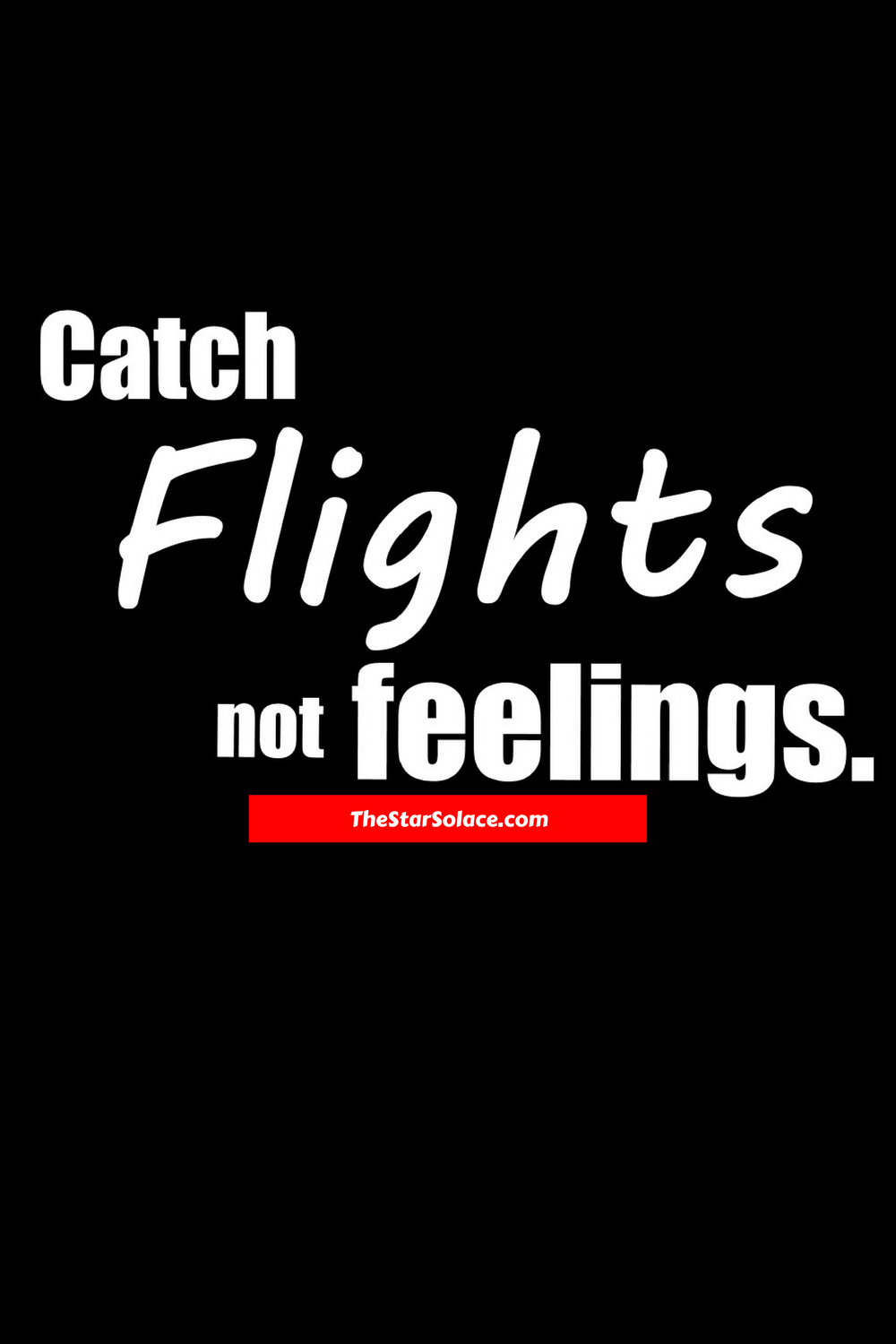 Outwitting The Devil Quotes Catch Flights Not Feelings.star Solace Motivation Inspiration