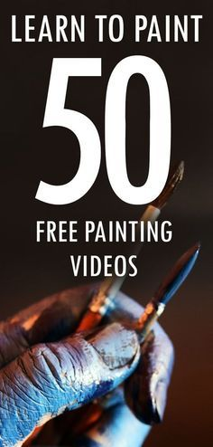 Learn How to Paint with Over 50 Free Painting Videos on YouTube!