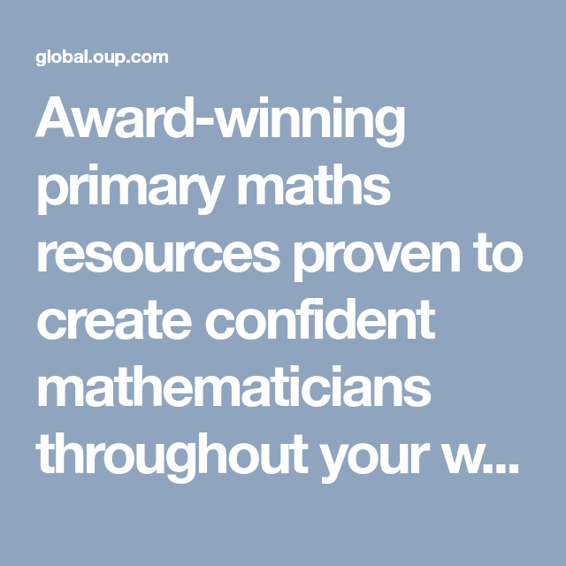 Award-winning primary maths resources proven to create confident ...
