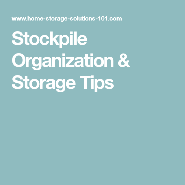Stockpile Organization & Storage Tips