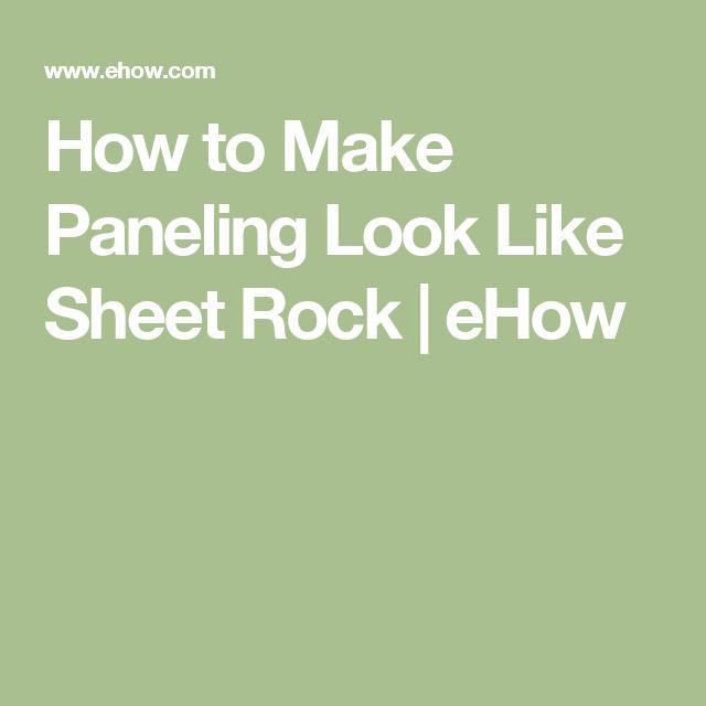 How to Make Paneling Look Like Sheet Rock   eHow