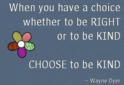 chose to be kind Wayne Dyer Picture Quote