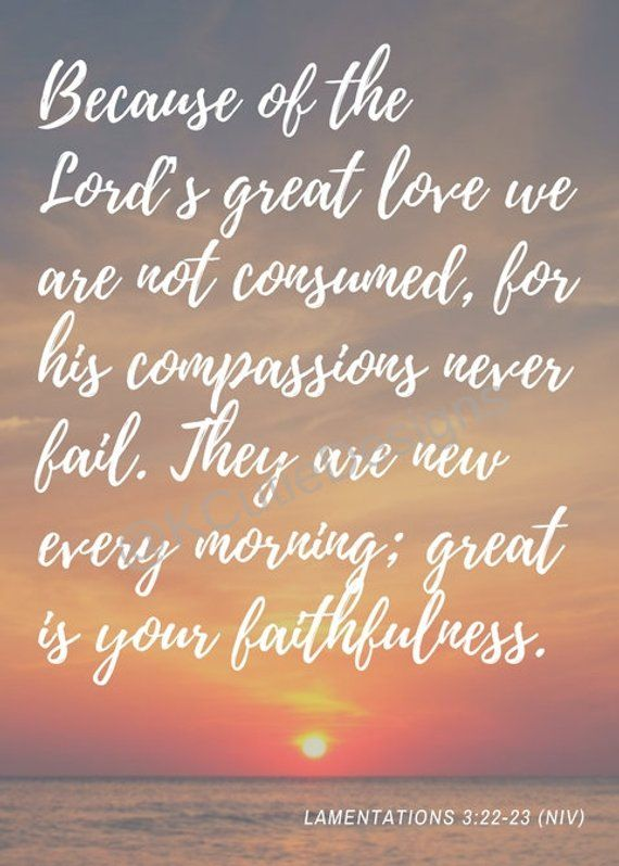 Lamentations 322 23 His Compassions Never Fail They Are New