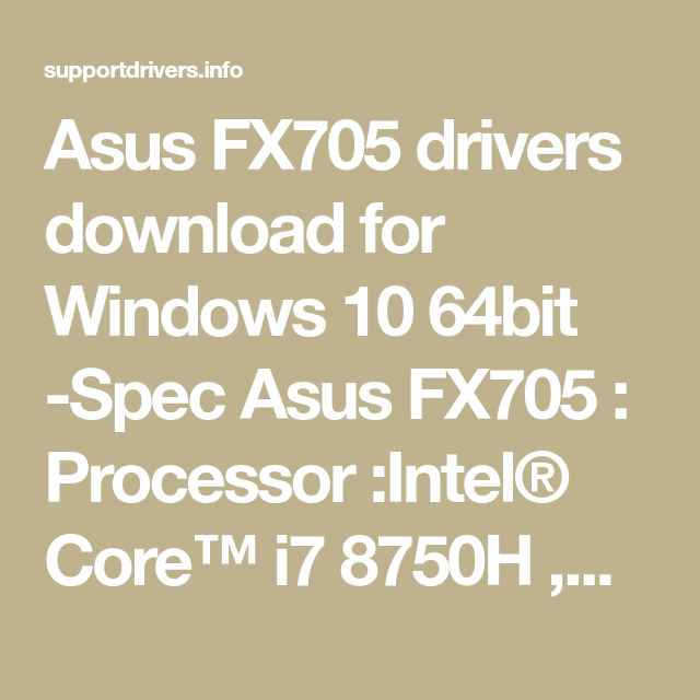 Asus FX705 drivers download for Windows 10 64bit -Spec Asus