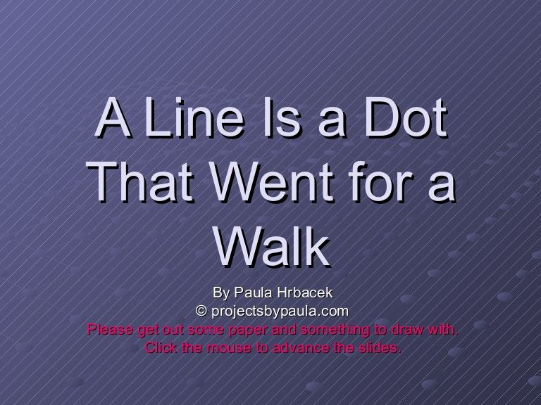 Line Art Lessons For Elementary : A line is dot that went for walk by phrbacek via