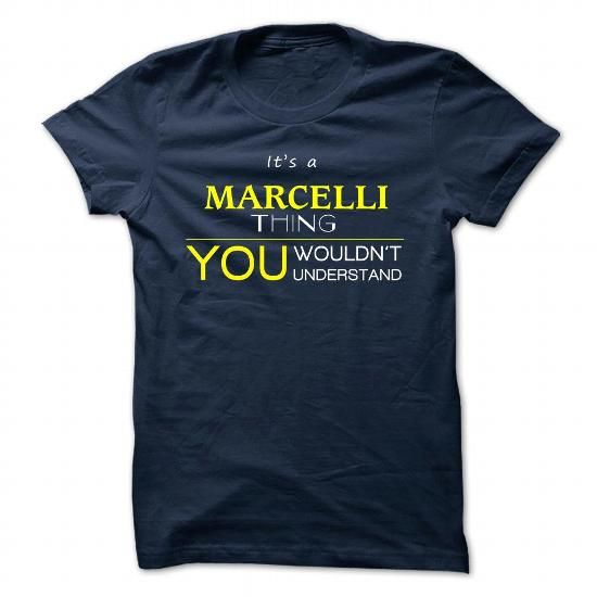 awesome Its a MARCELLI shirt Thing. Buy This Check more at http://teeshirthome.com/its-a-marcelli-shirt-thing-buy-this.html
