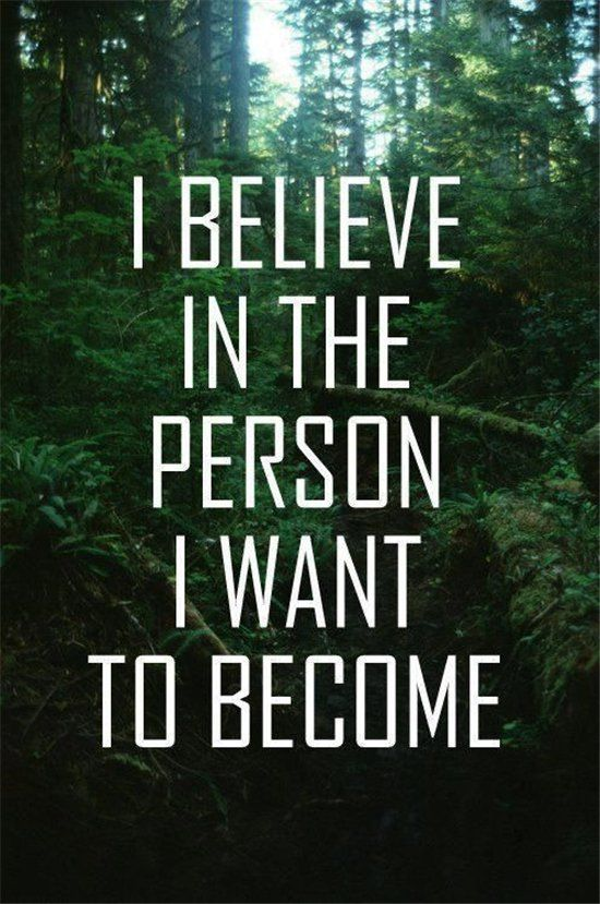 I Believe In The Person I Want To Become Quote Wallpaper