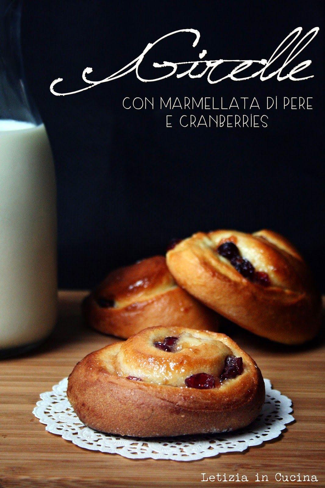 Letizia in Cucina: Girelle con marmellata di pere e cranberries a ...